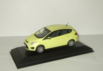 Форд Ford C Max 2010 Minichamps 1:43